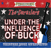 The Derailers - Under the Influence of Buck