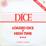 The Dice - Loaded Dice / High Time