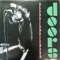 The Doors - Alive, She Cried