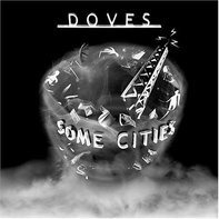 the Doves - Some Cities