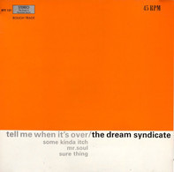 The Dream Syndicate - Tell Me When It's Over
