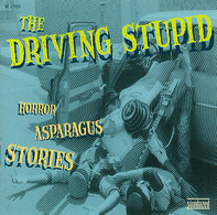 The Driving Stupid - Horror Asparagus Stories