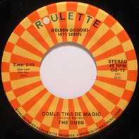 The Dubs - Could This Be Magic / Chapel Of Dreams
