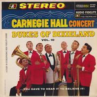 The Dukes Of Dixieland - Carnegie Hall Concert, Vol. 10