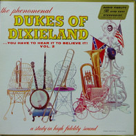 The Dukes Of Dixieland - ...You Have To Hear It To Believe It! Vol. 2