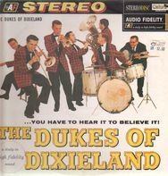 The Dukes Of Dixieland - ...You Have To Hear It To Believe It!