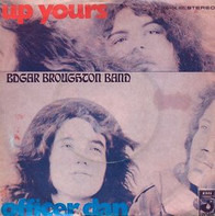 The Edgar Broughton Band - Up Yours / Officer Dan
