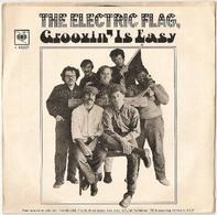 The Electric Flag - Groovin' Is Easy / Over-Lovin' You
