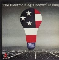 The Electric Flag - Groovin' Is Easy
