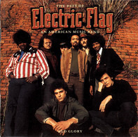 The Electric Flag - Old Glory: The Best Of Electric Flag