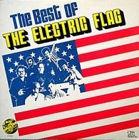 The Electric Flag - The Best Of The Electric Flag