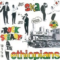 The Ethiopians - Let's Ska And Rock Steady