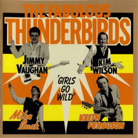 The Fabulous Thunderbirds - 'Girls Go Wild'