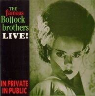 The Famous Bollock Brothers - In Private In Public (Live!)