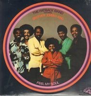 The Fatback Band Featuring Johnny King - Feel My Soul