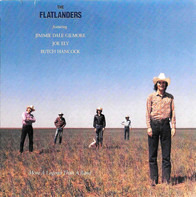 The Flatlanders Featuring Jimmie Dale Gilmore , Joe Ely , Butch Hancock - More a Legend Than a Band
