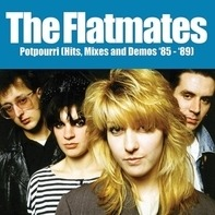 The FLATMATES - Potpourri (hits, Mixes And Demos `85-'89)