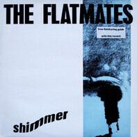 The Flatmates - Shimmer