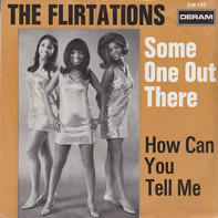 The Flirtations - Some One Out There