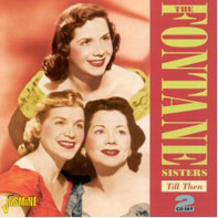 The Fontane Sisters - Till Then