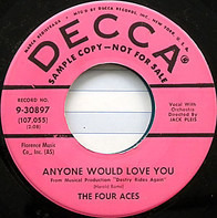 The Four Aces - Anyone Would Love You / The Five Pennies