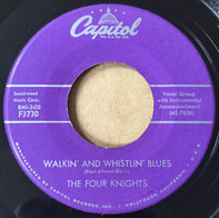 The Four Knights - Walkin' And Whistlin' Blues / I Love That Song
