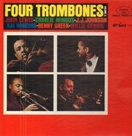 The Four Trombones - John Lewis / Charles Mingus / J.J. Johnson / Kai Winding / Bennie Green / Will - Four Trombones, Volume 2