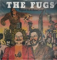 The Fugs - Refuse To Be Burnt-Out