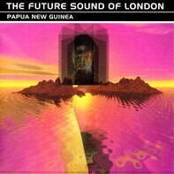 The Future Sound Of London - Papua New Guinea