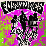 The Fuzztones - Leave Your Mind at Home