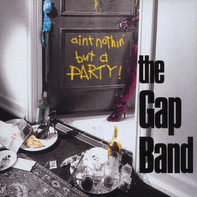 The Gap Band - Ain't Nothin' But A Party