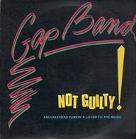 The Gap Band - Not Guilty / Knucklehead Funkin'