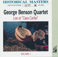 "The George Benson Quartet - Live At ""Casa Caribe"" Volume 1"