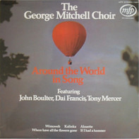 The George Mitchell Choir - Around The World In Song