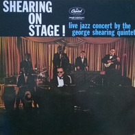 The George Shearing Quintet - Shearing On Stage!