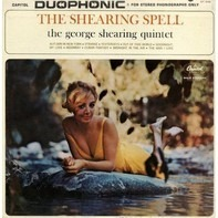 The George Shearing Quintet - The Shearing Spell