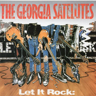 The Georgia Satellites - Let It Rock: Best Of The Georgia Satellites