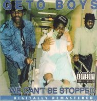 The Geto Boys - We Can't Be Stopped