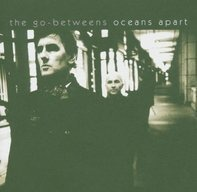 the Go-Betweens - Oceans Apart
