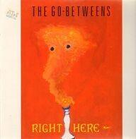 Go-Betweens, The Go-Betweens - Right Here