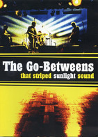 The Go-Betweens - That Striped Sunlight Sound