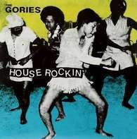 The GORIES - Houserockin
