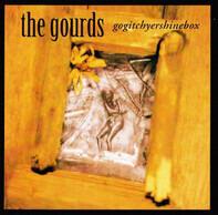 The Gourds - Gogitchyershinebox