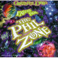 The Grateful Dead - Fallout From The Phil Zone
