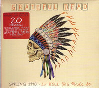 The Grateful Dead - Spring 1990: So Glad You Made It