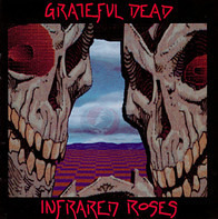The Grateful Dead - Infrared Roses