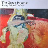 The Green Pajamas - Strung Behind the Sun