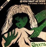 The Greens - You Want My Body