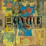 The Gun Club - Pastoral Hide & Seek