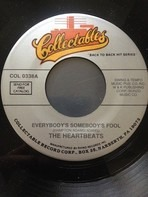 The Heartbeats - Everybody's Somebody's Fool/I Want To Know